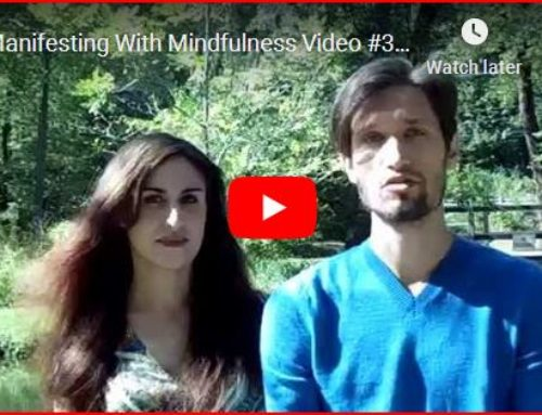 Manifesting With Mindfulness Video #3: How to Manifest When You Feel Like Giving Up